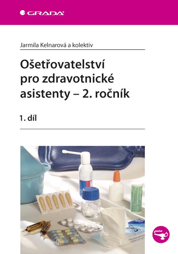 Ošetřovatelství pro zdravotnické asistenty - 2. ročník, 1. díl
