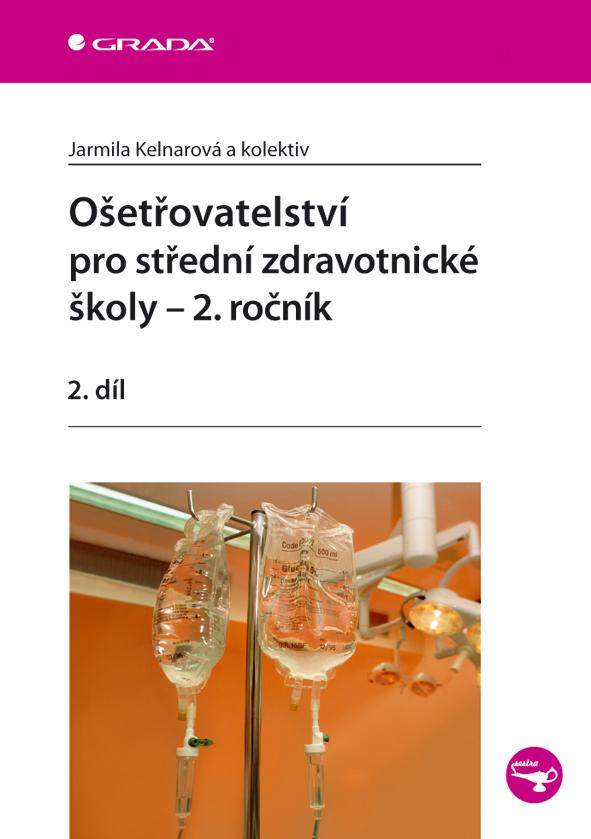 Ošetřovatelství pro střední zdravotnické školy - 2. ročník, 2. díl