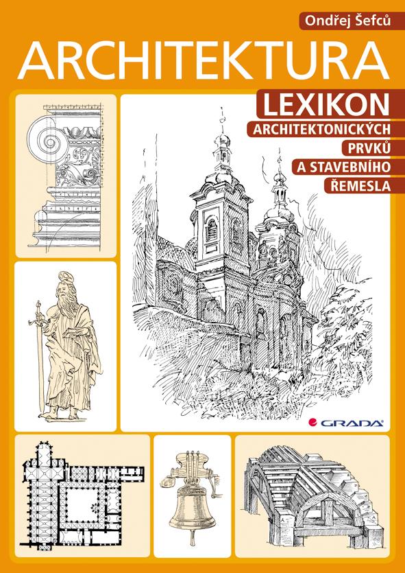 Architektura, Lexikon architektonických prvků a stavebního řemesla