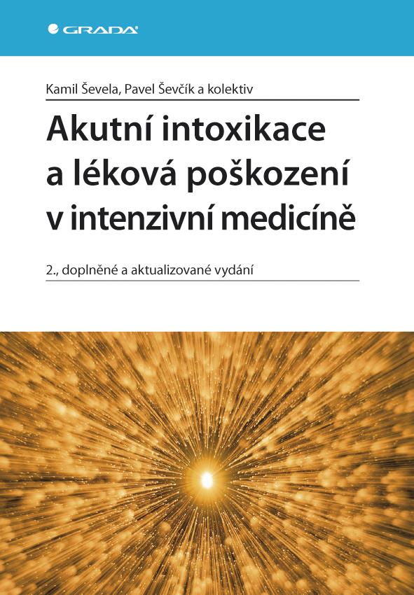 Akutní intoxikace a léková poškození v intenzivní medicíně, 2., doplněné a aktualizované vydání