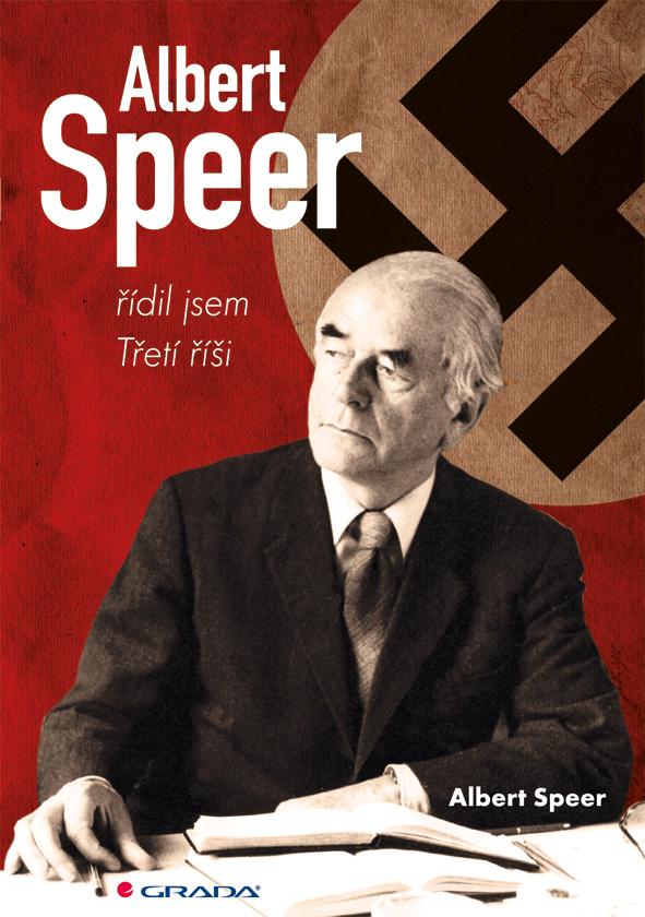 Albert Speer, řídil jsem Třetí říši