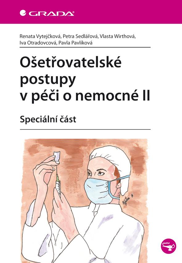 Ošetřovatelské postupy v péči o nemocné II, Speciální část