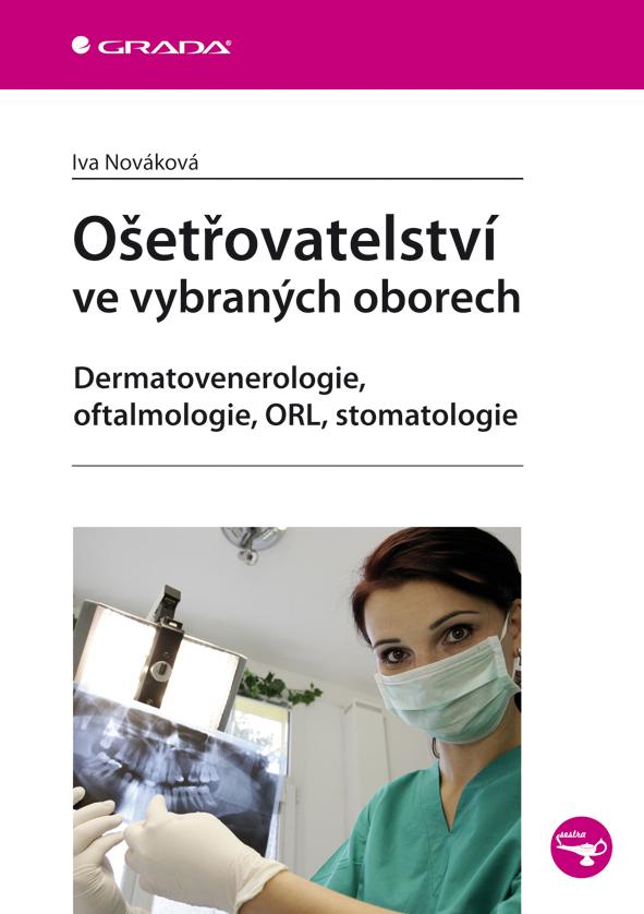 Ošetřovatelství ve vybraných oborech, Dermatovenerologie, oftalmologie, ORL, stomatologie