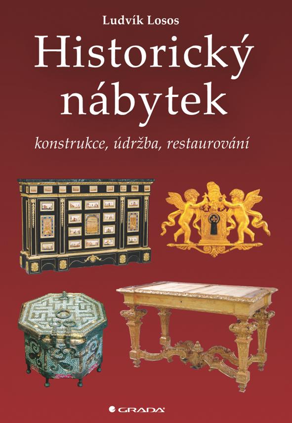 Historický nábytek, konstrukce, údržba, restaurování