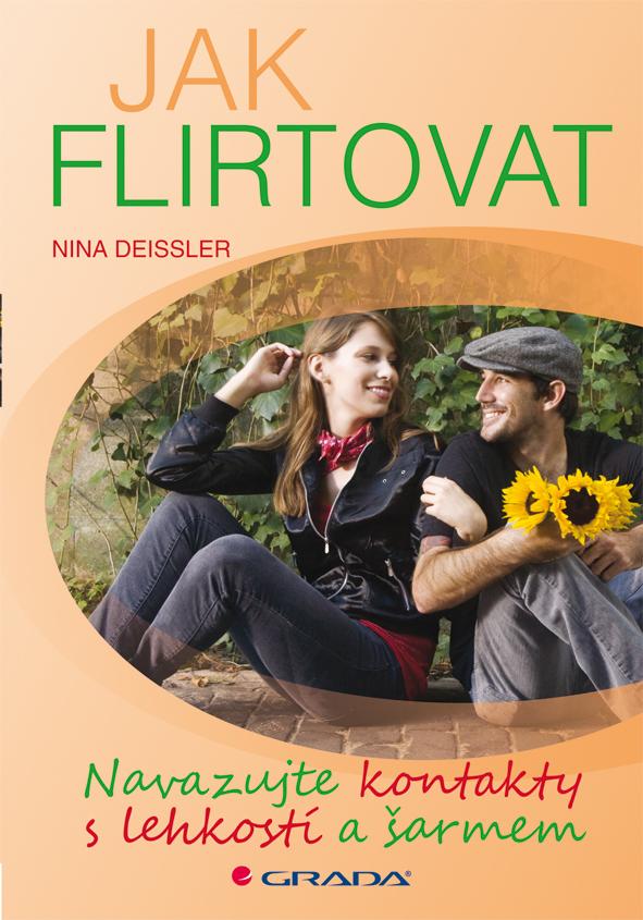 Jak flirtovat, Navazujte kontakty s lehkostí a šarmem