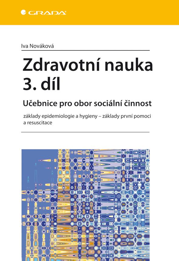 Zdravotní nauka 3. díl, Učebnice pro obor sociální činnost