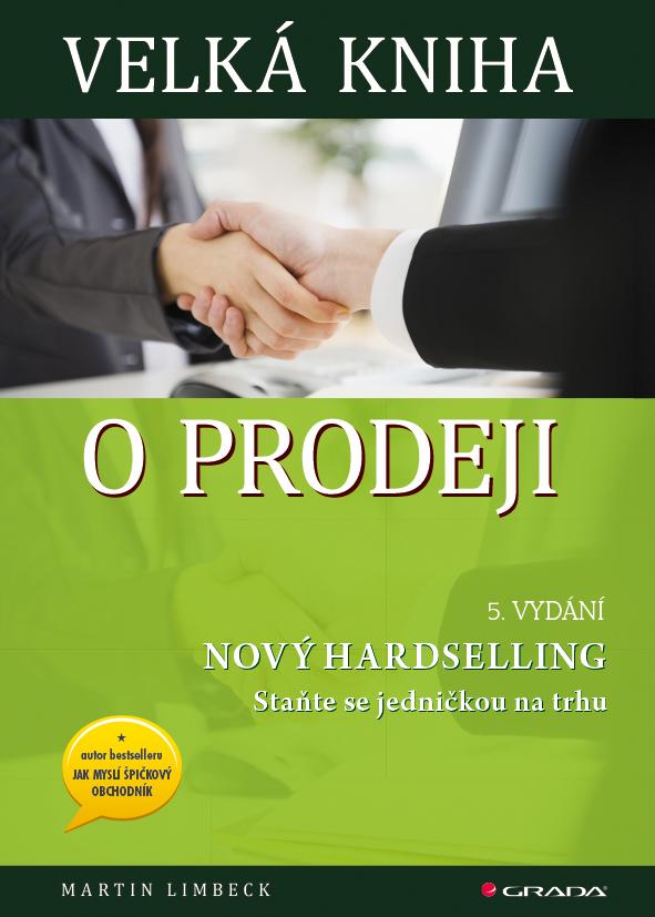 Velká kniha o prodeji, Nový hardselling – Staňte se jedničkou na trhu