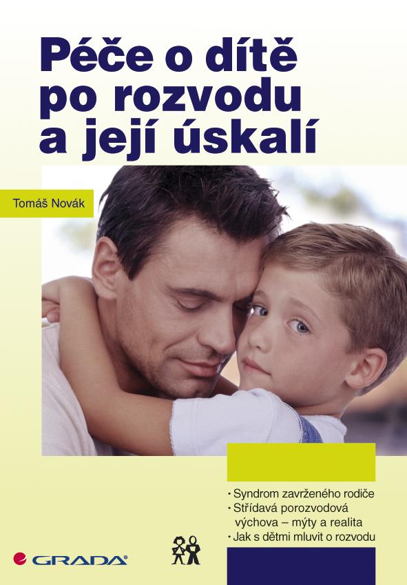 Péče o dítě po rozvodu a její úskalí