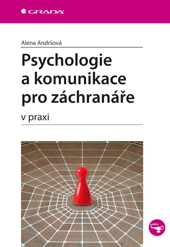 Psychologie a komunikace pro záchranáře, v praxi