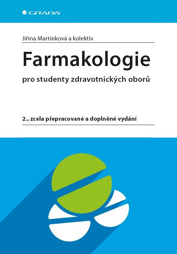 Farmakologie, pro studenty zdravotnických oborů, 2., zcela přepracované a doplněné vydání