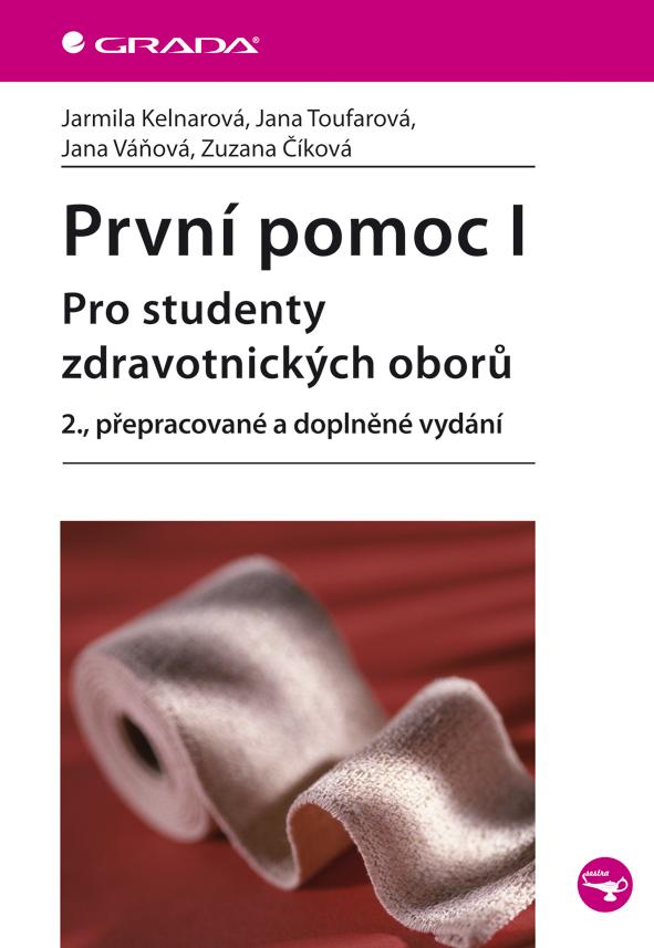 První pomoc I, Pro studenty zdravotnických oborů - 2., přepracované a doplněné vydání