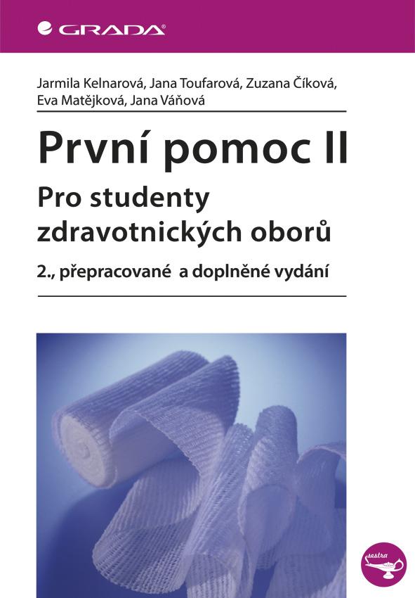 První pomoc II, Pro studenty zdravotnických oborů - 2., přepracované a doplněné vydání