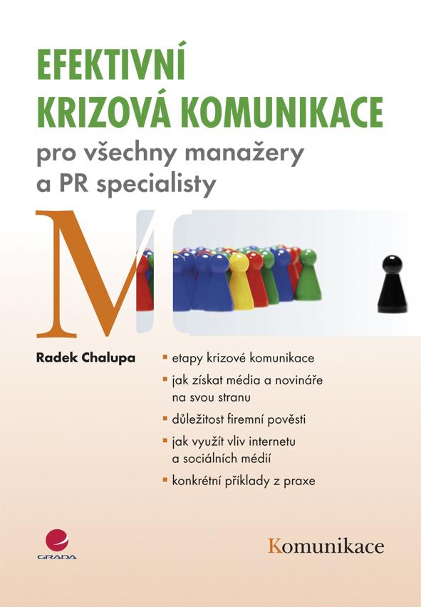 Efektivní krizová komunikace, pro všechny manažery a PR specialisty