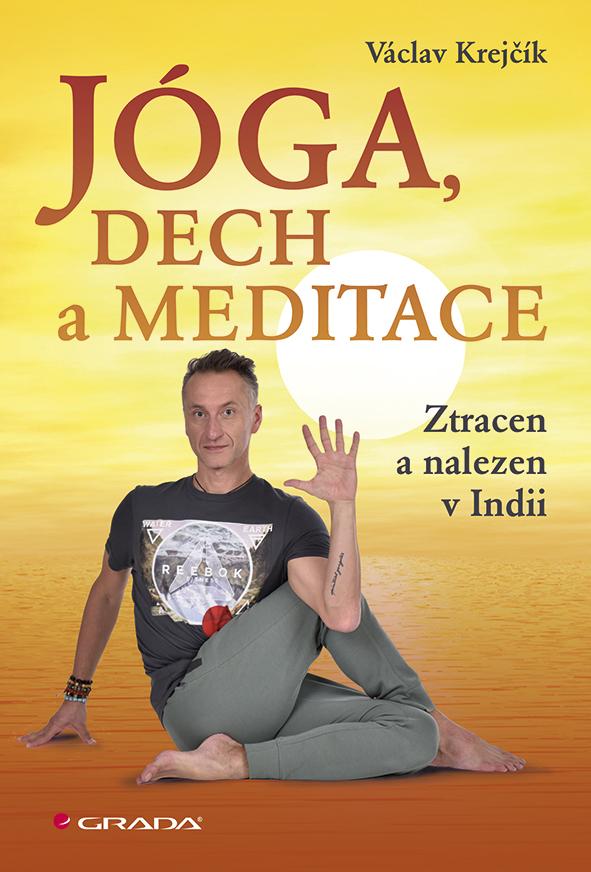 Jóga, dech a meditace, Ztracen a nalezen v Indii