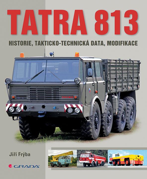 Tatra 813, historie, takticko-technická data, modifikace