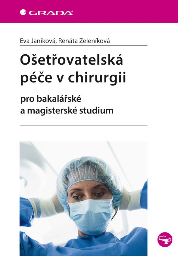 Ošetřovatelská péče v chirurgii, pro bakalářské a magisterské studium