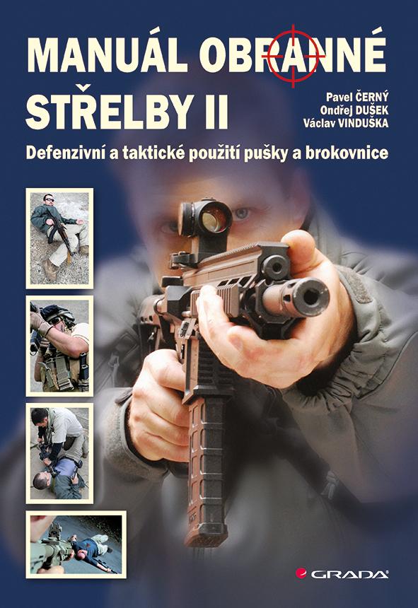Manuál obranné střelby II, Defenzivní a taktické použití pušky a brokovnice