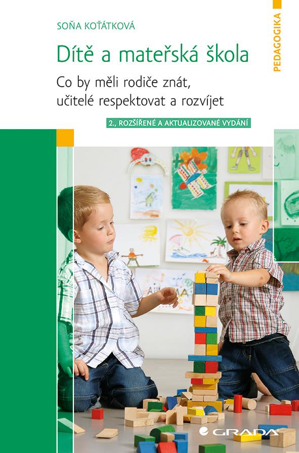 Dítě a mateřská škola, Co by měli rodiče znát, učitelé respektovat a rozvíjet, 2., rozšířené a aktualizované vydání