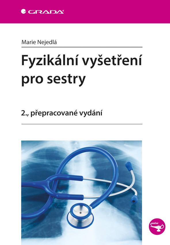 Fyzikální vyšetření pro sestry, 2., přepracované vydání