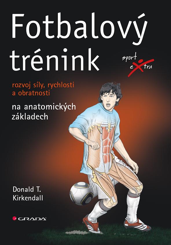 Fotbalový trénink, Rozvoj síly, rychlosti a obratnosti na anatomických základech