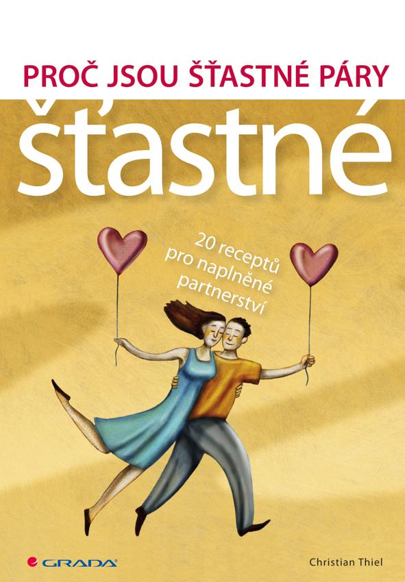 Proč jsou šťastné páry šťastné, 20 receptů pro naplněné partnerství