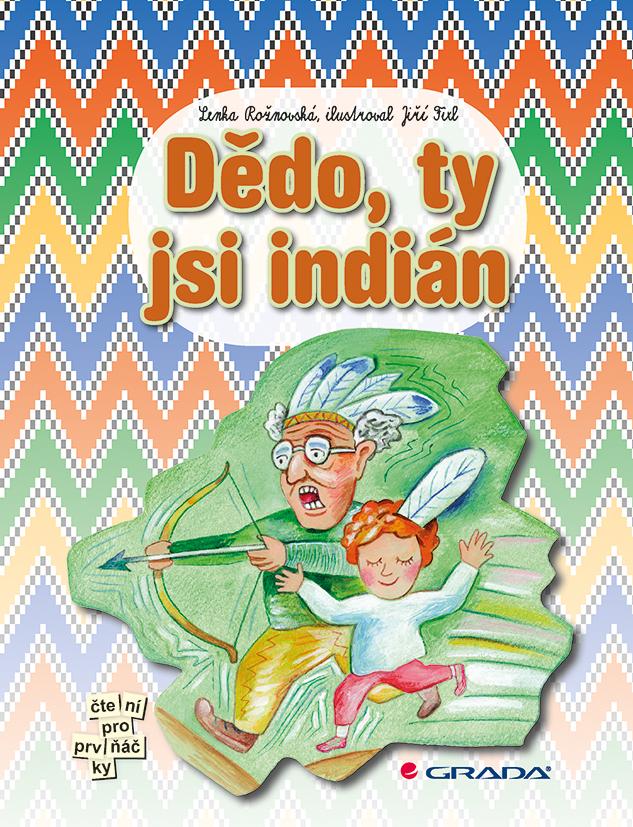 Dědo, ty jsi indián