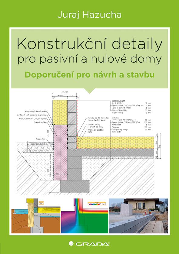 Konstrukční detaily pro pasivní a nulové domy, doporučení pro návrh a stavbu