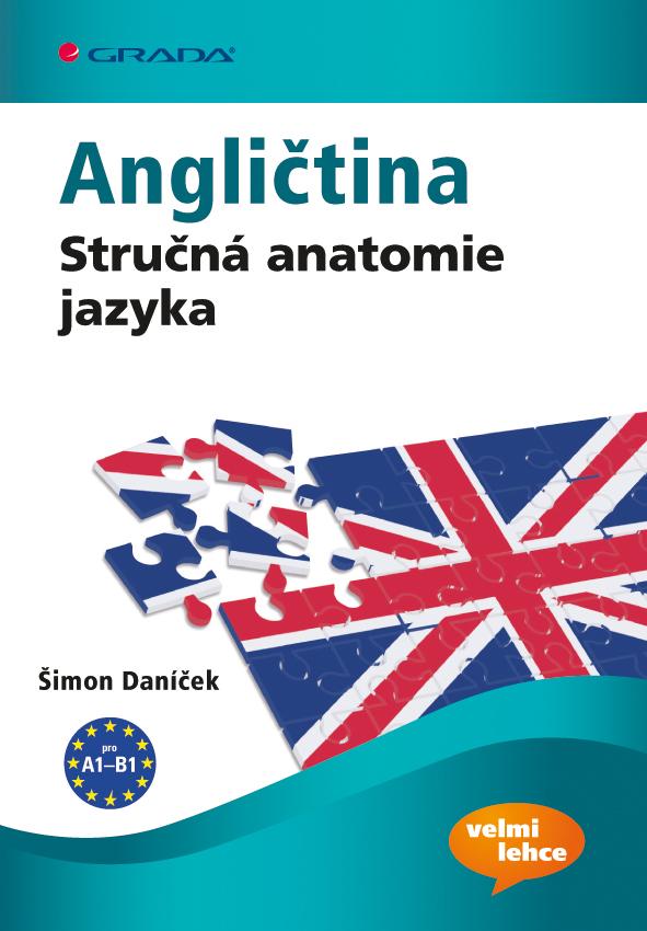 Angličtina Stručná anatomie jazyka