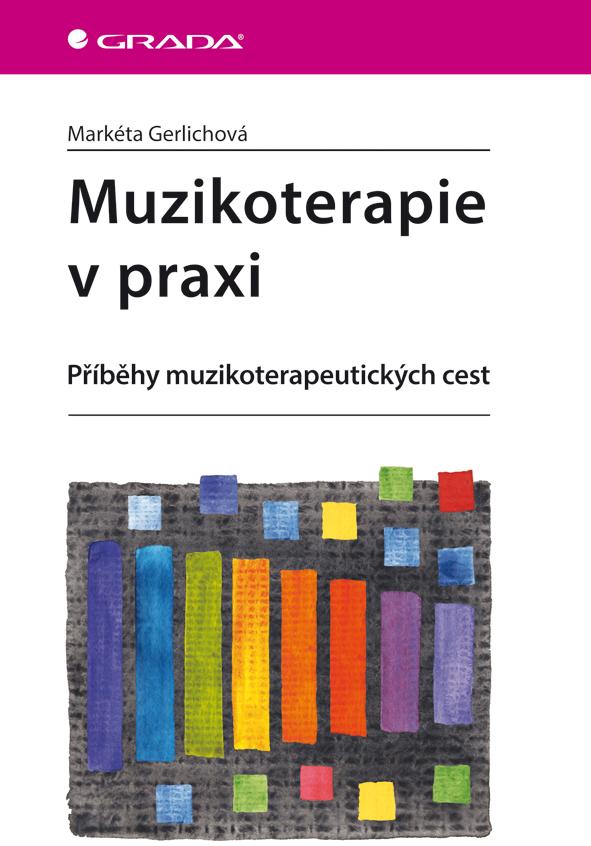 Muzikoterapie v praxi, Příběhy muzikoterapeutických cest