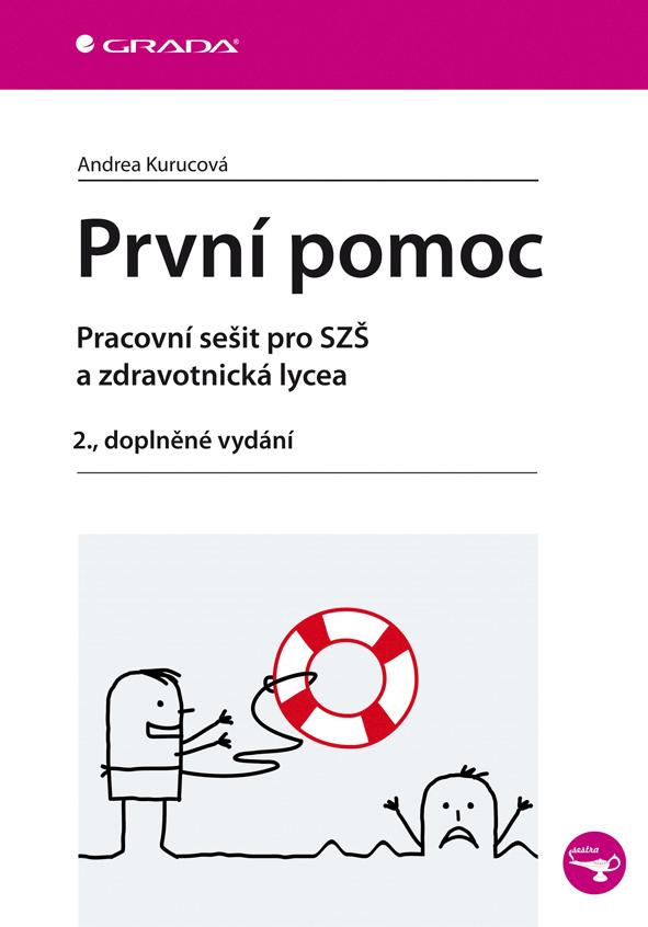 První pomoc, Pracovní sešit pro SZŠ a zdravotnická lycea - 2., doplněné vydání