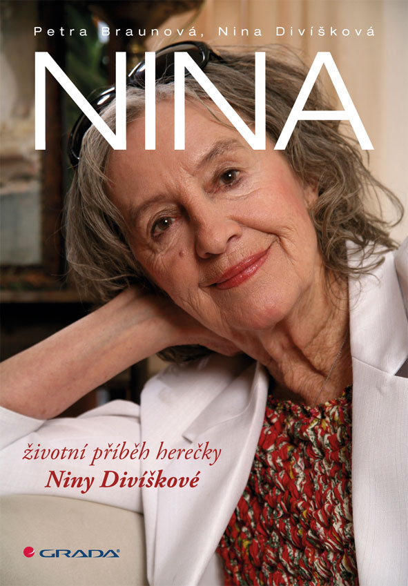 Nina, životní příběh herečky Niny Divíškové