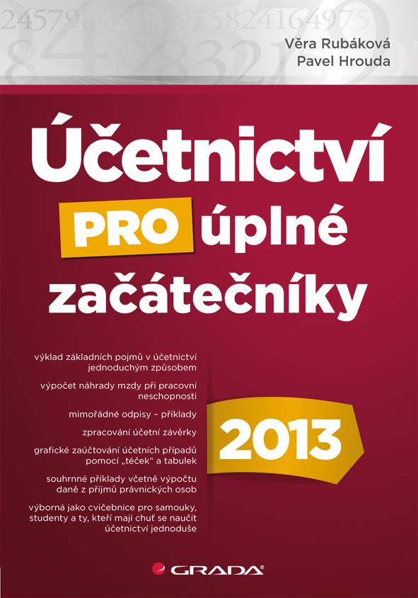 Účetnictví pro úplné začátečníky 2013, Rubáková Věra