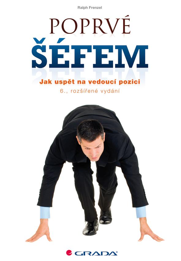 Poprvé šéfem, Jak uspět na vedoucí pozici - 6., rozšířené vydání