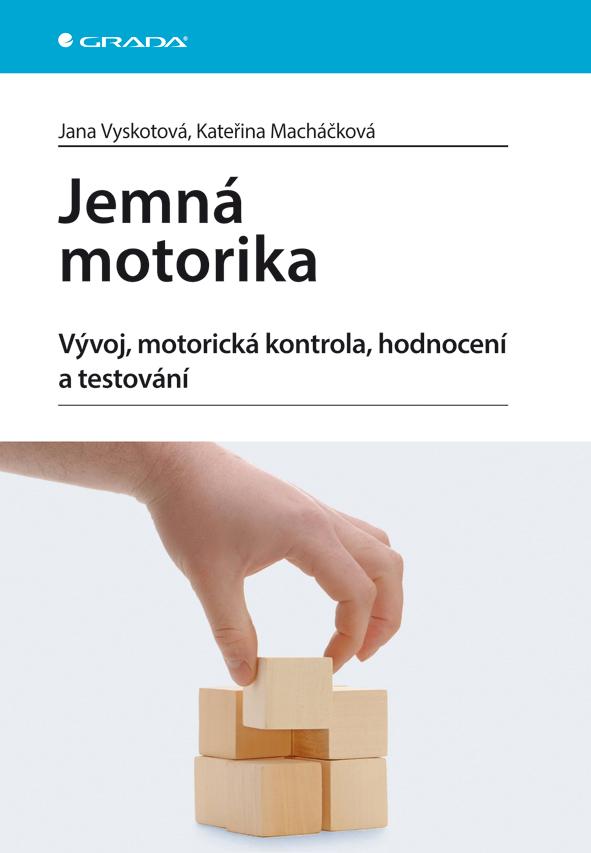 Jemná motorika, Vývoj, motorická kontrola, hodnocení a testování