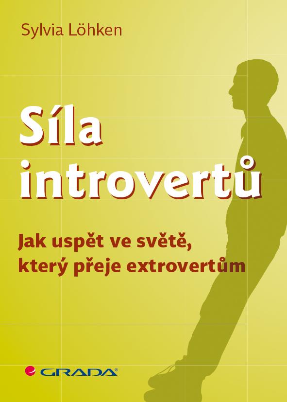 Síla introvertů, Jak uspět ve světě, který přeje extrovertům