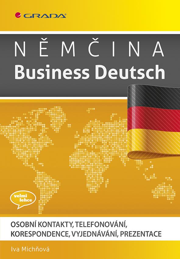 Němčina Business Deutsch, Osobní kontakty, telefonování, korespondence, vyjednávání, prezentace