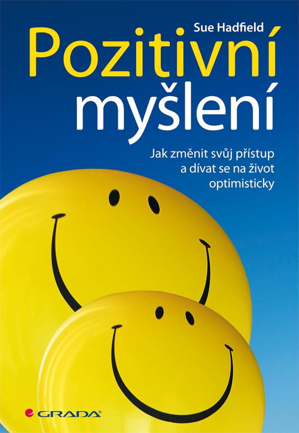 Pozitivní myšlení, Jak změnit svůj přístup a dívat se na život optimisticky