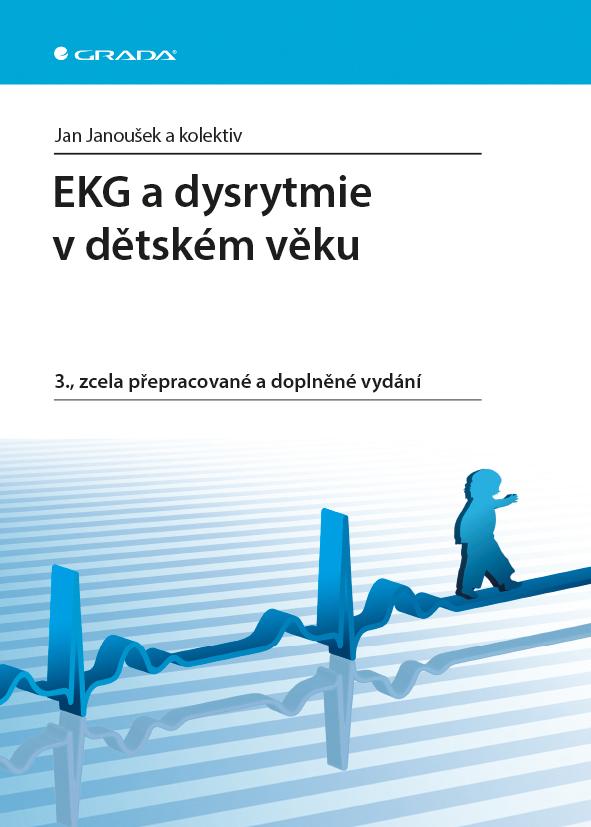 EKG a dysrytmie v dětském věku, 3., zcela přepracované a doplněné vydání