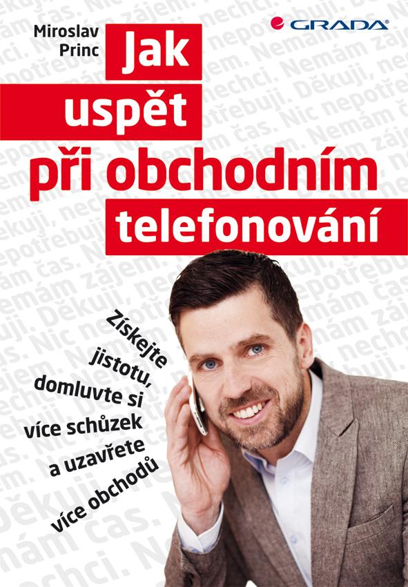 Jak uspět při obchodním telefonování, Získejte jistotu, domluvte si více schůzek a uzavřete více obchodů
