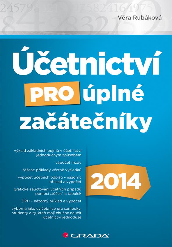 Účetnictví pro úplné začátečníky 2014, Rubáková Věra
