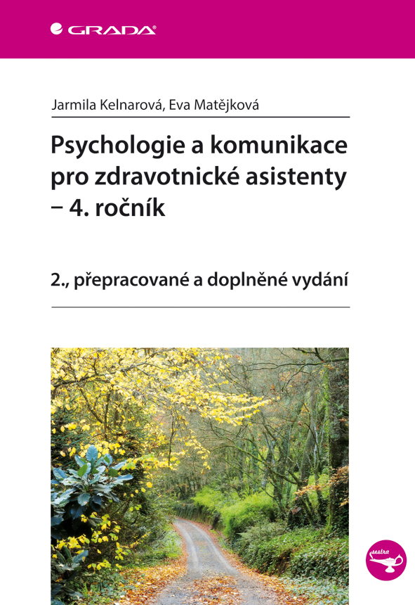 Psychologie a komunikace pro zdravotnické asistenty - 4. ročník, 2., přepracované a doplněné vydání