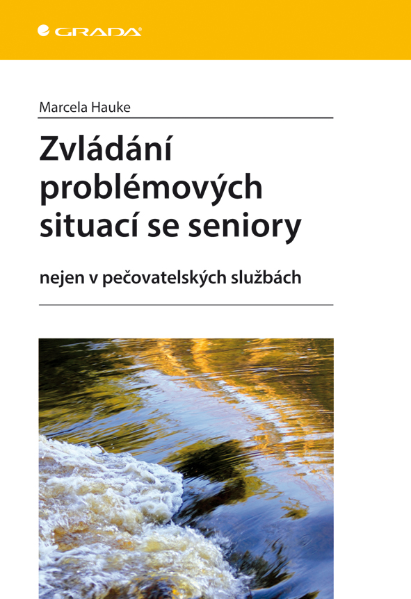 Zvládání problémových situací se seniory, nejen v pečovatelských službách