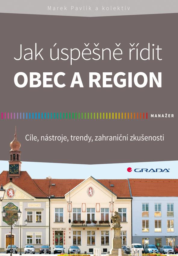 Jak úspěšně řídit obec a region, Cíle, nástroje, trendy, zahraniční zkušenosti