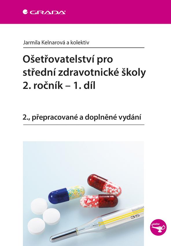 Ošetřovatelství pro střední zdravotnické školy - 2. ročník – 1. díl, 2., přepracované a doplněné vydání