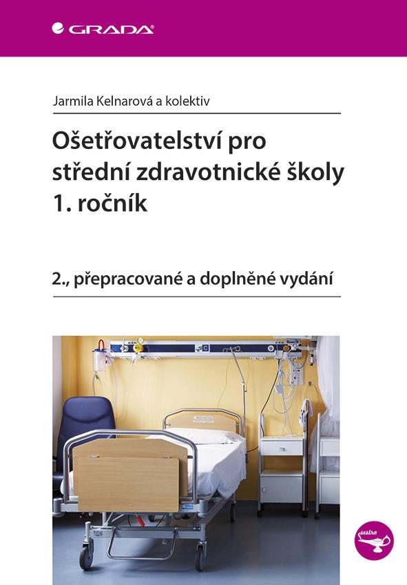 Ošetřovatelství pro střední zdravotnické školy - 1. ročník, 2., přepracované a doplněné vydání