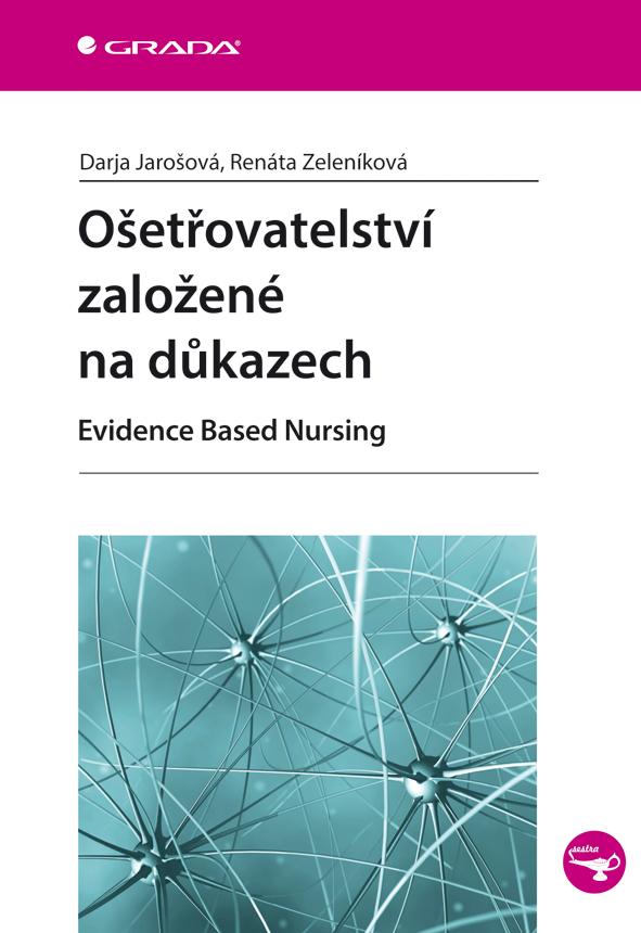 Ošetřovatelství založené na důkazech, Evidence Based Nursing