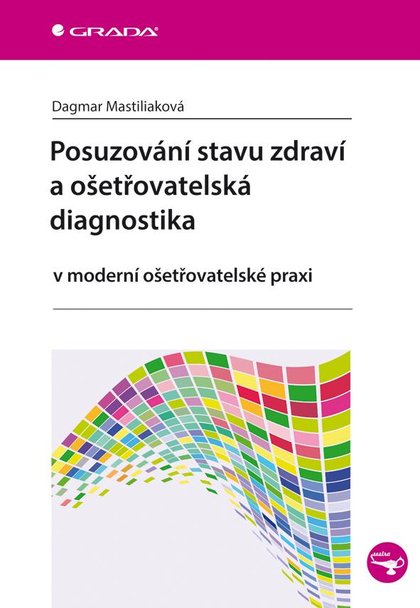 Posuzování stavu zdraví a ošetřovatelská diagnostika, v moderní ošetřovatelské praxi