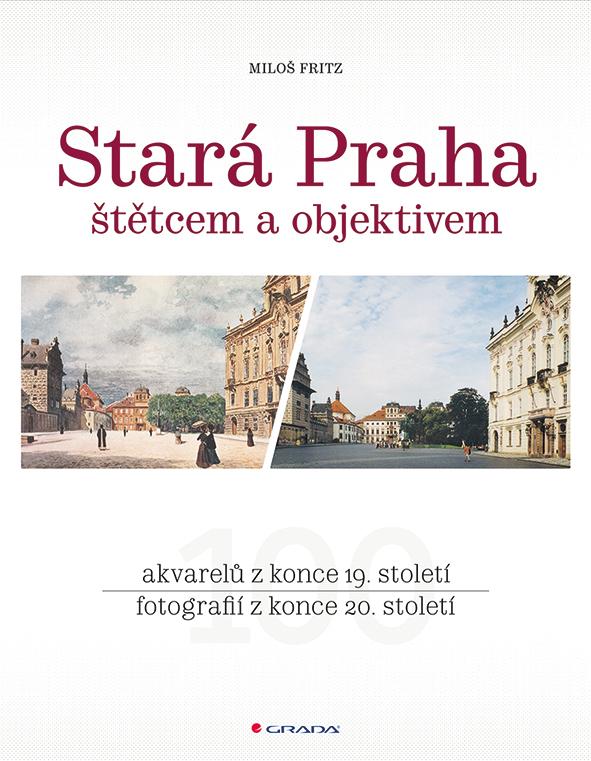 Stará Praha, štětcem a objektivem
