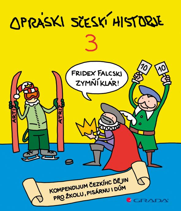 Opráski sčeskí historje 3, kompendium čezkíhc ďějin pro žkolu, pisárnu i dúm