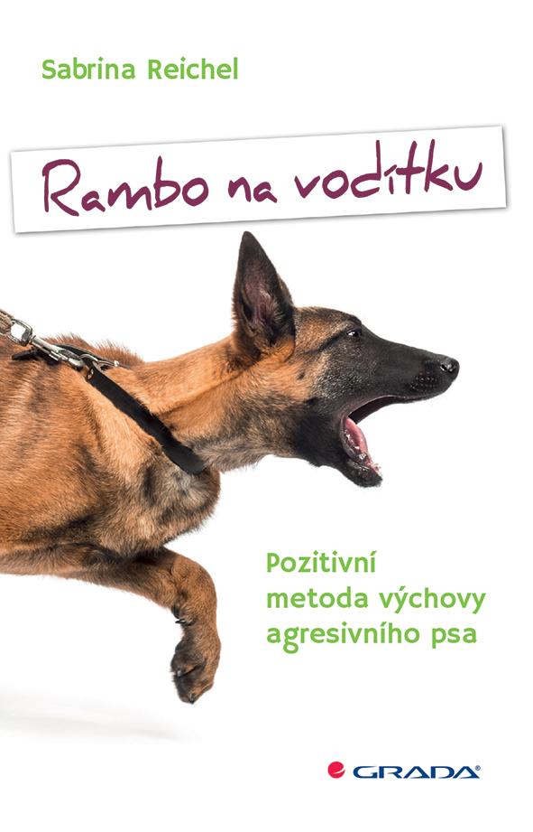 Rambo na vodítku, Pozitivní metoda výchovy agresivního psa